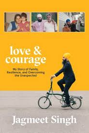 Love & courage : my story of family, resilience, and overcoming the unexpected : a memoir